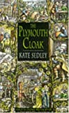 Front cover for the book The Plymouth Cloak by Kate Sedley