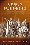 Cross Purposes : The Violent Grammar of Christian Atonement, Bartlett, Anthony, 1563383365