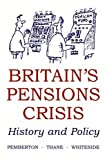 img - for Britain's Pension Crisis: History and Policy (British Academy Occasional Papers) book / textbook / text book