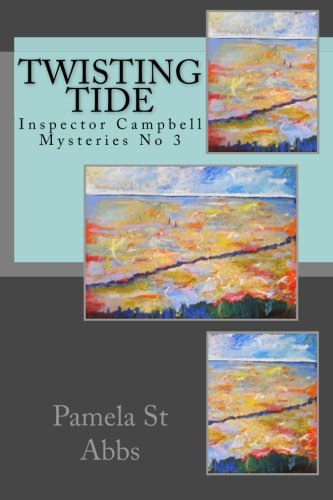 Download Twisting Tide: Inspector Campbell Mysteries No 3 (Volume 3) pdf epub