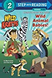 Wild Animal Babies!: Wild Kratts (Step into Reading) (Step Into Reading: A Step 2 Book)