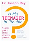 Is My Teenager in Trouble?, Joseph Rey, 0684872048
