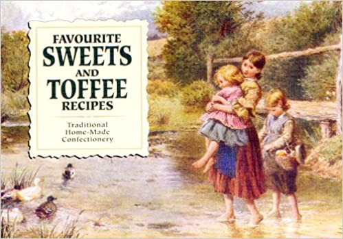 Our favourite recipes: favourite sweets and toffees | amazon.com