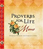 Proverbs for Life for Moms, Zondervan Publishing Staff, 0310801893