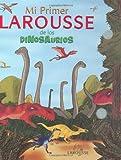 Dinosaurs (De los Dinosaurios), Editors of Larousse (Mexico), 9702215072