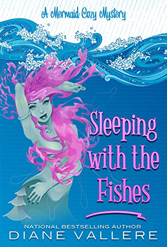 Sleeping With The Fishes: A Mermaid Cozy Mystery (Mermaid Mystery Novella Book 3) by [Vallere, Diane]