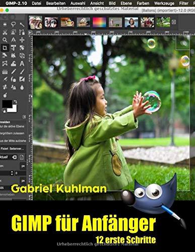 GIMP für Anfänger - 12 erste Schritte