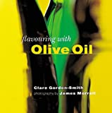 Flavoring with Olive Oil, Clare Gordon-Smith, 1841720623