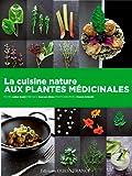 Cuisine Nature aux Plantes Medicinales