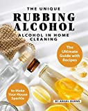 The Unique Rubbing Alcohol in Home Cleaning: The