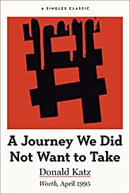 A Journey We Did Not Want to Take (Singles Classic)