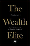 The Wealth Elite: A groundbreaking study of the psychology of the super rich