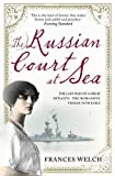 img - for The Russian Court at Sea: The Last Days of A Great Dynasty: The Romanov's Voyage into Exile by Frances Welch (2011-08-04) book / textbook / text book