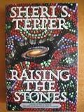 Raising the Stones, Sheri S. Tepper, 0385415109