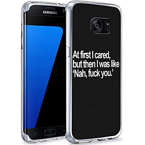 Protective Samsung Galaxy S7 Edge Cases At Fist I Cared but then I was Like Nah Fuck You Sales