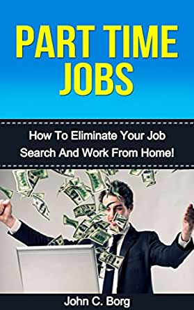 amazon part time work from home amazon com part time jobs how to eliminate your job 6955