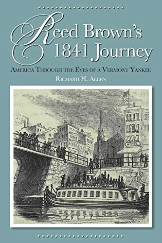 Reed Brown's 1841 Journey: America Through the Eyes of a Vermont Yankee