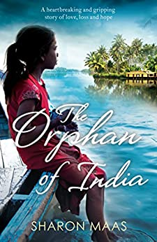 Download for free The Orphan of India: A heartbreaking and gripping story of love, loss and hope