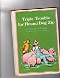 Triple Trouble for Hound Dog Zip, William O. Steele, 081164037X