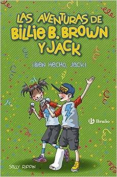 Epub Gratis Las Aventuras De Billie B. Brown Y Jack, 1. ¡bien Hecho, Jack!