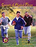 Concepts of Physical Fitness: Active Lifestyles for Wellness with Labs and PowerWeb/OLC Passcard, William R. Corbin, Charles B. Corbin, Charles Corbin, Gregory Welk, Ruth Lindsey, William Corbin Gregory J. Welk, 0072461918
