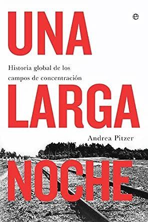 Una larga noche (Historia del siglo XX) eBook: Pitzer, Andrea, C ...