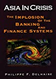 Asia in Crisis:  The Implosion of the Banking andFinance Systems