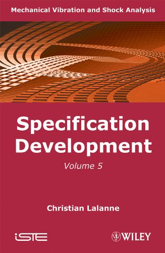 Mechanical Vibration and Shock Analysis, Specification Development (Volume 5)