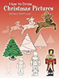 How to Draw Christmas Pictures (Dover How to Draw)