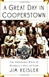 A Great Day in Cooperstown, Jim Reisler, 0786718692