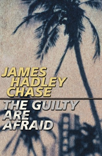Guilty Are Afraid