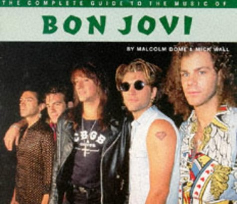 - Bon Jovi (The Complete Guide to the Music Of...)