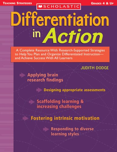 Differentiation in Action: A Complete Resource With Research-Supported Strategies to Help You Plan and Organize Differentiated Instruction and Achieve ... All Learners (Scholastic Teaching Strategies) [Judith Dodge] (Tapa Blanda)