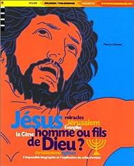 Jésus : Homme ou fils de Dieu ? par Pierre Chavot
