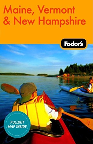 Fodor's Maine, Vermont, New Hampshire, 10th Edition (Travel Guide)