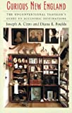 Curious New England, Joseph A. Citro and Diane E. Foulds, 1584651121