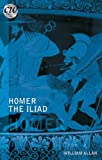 Homer: The Iliad (Classical World) (Classical World Series), William Allan, 1849668892