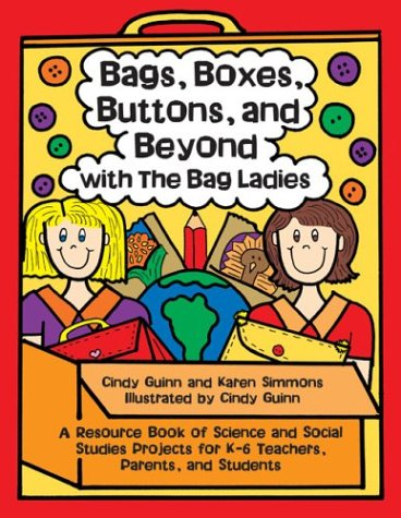 Download Bags, Boxes, Buttons, & Beyond: A Resource Book of Science and Social Studies Projects for K-6 Teachers, Parents, and Students (Maupin House) pdf epub