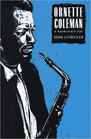 Book Ornette Coleman: The Harmolodic Life