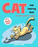 Cat Kids Coloring Book +Fun Facts about Cats & Kittens: Children Activity Book for Boys & Girls Age 3-8, with 30 Super Fun Coloring Pages of These ... (Gifted Kids Coloring Animals) (Volume 6)