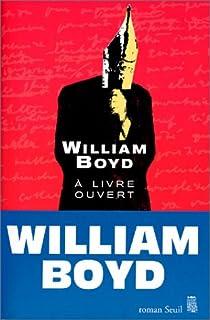 A livre ouvert : les carnets intimes de Logan Mountstuart, Boyd, William