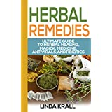 Herbal Remedies:The Ultimate Guide to Herbal Healing, Magic, Medicine, Antivirals, Antibiotics,: herbs,Alternative Medicine, Magic, Medicine, Antivirals, ... Oils, Depression Cure, Natural Remedies,)