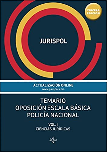 Temario oposición escala básica policía nacional: Vol. I ...