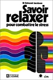 img - for Savoir relaxer pour combattre le stress book / textbook / text book