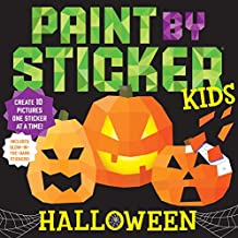 Paint by Sticker Kids: Halloween: Create 10 Pictures One Sticker at a Time! Includes Glow-in-the-Dark Stickers