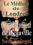 le m?dium de londres l esprit trompeur de deauville volume 3 trilogie french edition