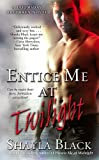 Entice Me at Twilight, Shayla Black, 1439166773