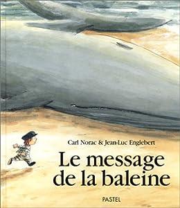 """Afficher """"Le message de la baleine"""""""