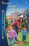 Mother in Training, Marie Ferrarella, 0373280335