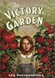 The Victory Garden, Lee Kochenderfer, 0385327889